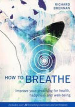 How to Breathe by Richard Brennan